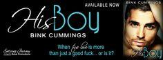 #ReleaseBlitz – His Boy by Bink Cummings #Giveaway | Ali - The Dragon Slayer http://cancersuckscouk.ipage.com/releaseblitz-his-boy-by-bink-cummings-giveaway/