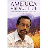 America the Beautiful: Rediscovering What Made This Nation Great - Dr Ben Carson What Is America, Places In America, Calling America, States America, United States, This Is A Book, The Book, Reading Lists, Book Lists