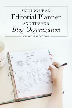 Setting up an editorial planner and tips for blog organization | http://KaraLayneAndCo.com More