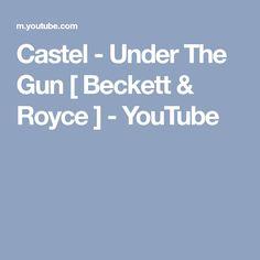 Castel - Under The Gun [ Beckett & Royce ] - YouTube