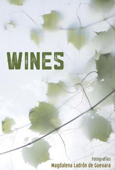 vinos y viñas  book fotográfico devinos y viñas. fotografias de Magdalena Ladron de Guevara