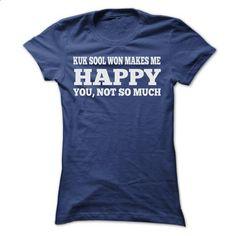 KUK SOOL WON MAKES ME HAPPY T SHIRTS - #shirt dress #hoodie pattern. PURCHASE NOW => https://www.sunfrog.com/Sports/KUK-SOOL-WON-MAKES-ME-HAPPY-T-SHIRTS-Ladies.html?68278