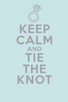 Keep calm and tie the knot!