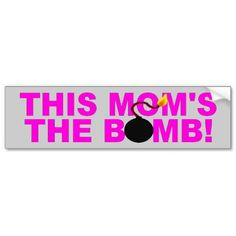Funny 'THIS MOM'S THE BOMB!' Bumper Sticker!  Last minute Mother's Day gift maybe?  $4.15 ea.
