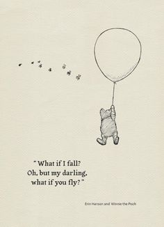 What if I fall? Oh,but my darling,what if you fly?- Quote poster Winnie the Pooh and Erin Hanson classic vintage style poster print What if I fall? Oh,but my darling,what if you fly?- Quote poster Winnie the Pooh and Erin Hanson classic vintage style Erin Hanson, Fly Quotes, Cute Quotes, Darling Quotes, Eminem Quotes, Bible Quotes, Qoutes, Illustration Design Graphique, Illustration Art