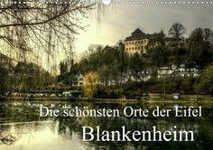 Die schönsten Orte der Eifel - Blankenheim - CALVENDO Kalender von Arno Klatt