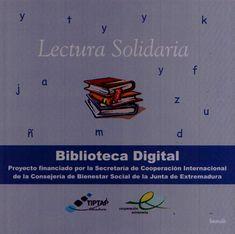 """Biblioteca Digital: La biblioteca digital """"Lectura Solidaria"""" del Ministerio de Educación de Uruguay, en cooperación con la Junta de Extremadura de España, es una de las bibliotecas digitales más extensas y ricas de literatura en español, sea literatura escrita directamente en español o literatura no española traducida"""