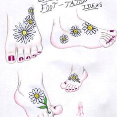 Daisy tatoo drawing on top of foot. I'm ready to add to my sunflower!