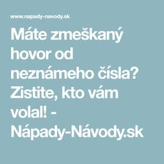 Máte zmeškaný hovor od neznámeho čísla? Zistite, kto vám volal! - Nápady-Návody.sk Learn To Crochet, Coffee Shop, Diy And Crafts, Internet, Good Things, Android, Learning, Phone, Karma