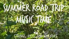 Summer Road Trip Music Time