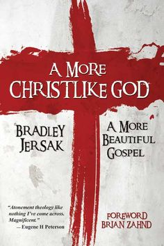 Whether our notions of 'god' are personal projections or inherited traditions, author and theologian Brad Jersak proposes a radical reassessment, arguing for A More Christlike God: a More Beautiful Gospel.