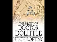 The Story of Doctor Dolittle by Hugh Lofting. The full audio version of the entire book on youtube. Over 3 hours long. Sonlight Core A