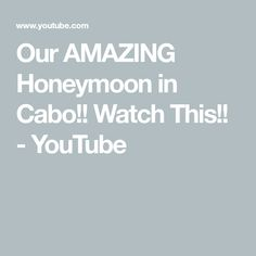 Our AMAZING Honeymoon in Cabo!! Watch This!! - YouTube