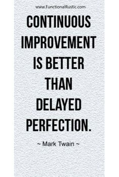 Continuous improvement is better than delayed perfection. www.FunctionalRustic.com #quote #quoteoftheday #motivation #inspiration #quotes #diy #functionalrustic #homestead #rustic #pallet #pallets #rustic #handmade #craft #affirmation #michigan #puremichigan #repurpose #recycle #dreamers #country #sobriety #barn #strongwoman #inspirational #quotations #success #goals #inspirationalquotes #quotations #strongwomenquotes #puremichigan #recovery #sober