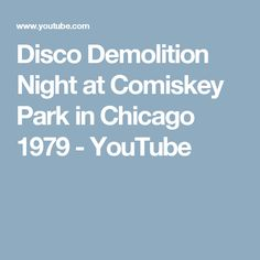 Disco Demolition Night at Comiskey Park in Chicago 1979 - YouTube