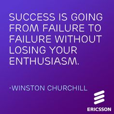 Use this #Ericsson #Inspiration to keep you enthusiastic about your next endeavor!