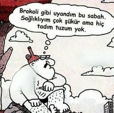 #günaydın #brokoli #gibi #uyandım #bu #sabah Funny Caricatures, Good Sentences, Its A Wonderful Life, Comic Strips, Dog Tags, Peanuts Comics, Laughter, Funny Pictures, Funny Pics