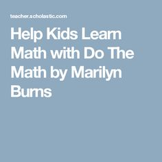 Help Kids Learn Math with Do The Math by Marilyn Burns