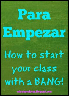 One of the best forms of classroom management I have found, is having a bell ringer, or as we call it in my class   Para Empezar , up an...