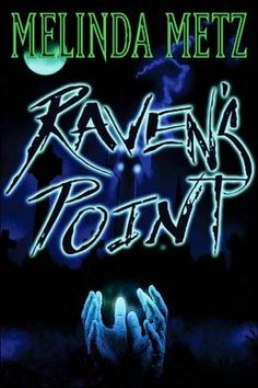 Raven's Point by Melinda D. Metz