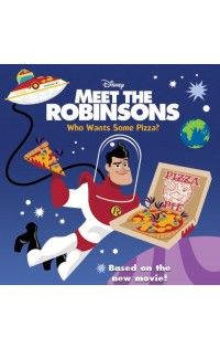 DISNEY MEET THE ROBINSONS WHO WANTS SOME PIZZA