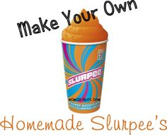 Why drive all the way to 7-11 to get a dinky Slurpee when you can make your own!!! So Yummy!!