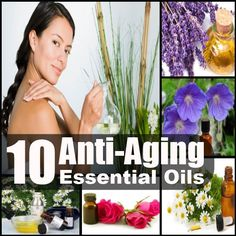 Top 10 Anti-Aging Essential Oils