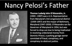 Nancy Pelosi's father - Nuts don't fall far from the tree. Liberal Hypocrisy, Political Corruption, Liberal Logic, Political Memes, Political Views, Conservative Politics, Real Politics, Stupid People, Toxic People