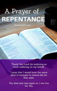 A Prayer of Repentance. Now I rejoice, not that you were made sorry, but that your sorrow led to repentance....