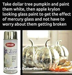 Dollar tree pumpkins painted white then sprayed with looking glass spray. ** Directions: Take Dollar Tree pumpkins and paint them white. Then apply Krylon Looking Glass paint. Result: The look of Mercury glass without the worry of breakage! Looking Glass Paint, Krylon Looking Glass, Dollar Tree Pumpkins, Glass Pumpkins, Painted Pumpkins, Plastic Pumpkins, Dollar Tree Fall, How To Paint Pumpkins, Dollar Tree Halloween