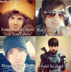 Pewdiepie, Shane Dawson, and Smosh (Ian and Anthony). I see this as her true but.where's Markiplier and Dan and Phil? Danisnotonfire, Amazingphil, Cryaotic, Bae, Youtube Gamer, Pokemon, Joey Graceffa, Pewdiepie, Markiplier Memes