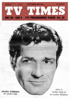 So much more than TV times Hugh O'brian, Wyatt Earp, 28 December, O Brian, Tv Times, Sunday Night, Classic Tv, Magazine Covers, Magazines