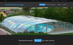 Webseite für die FA. Poolhaus  http://www.überdachung.co.at   #pools #poolüberdachung #Website #webdesign #sem #homepage
