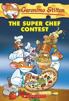 """Read """"Geronimo Stilton the Super Chef Contest"""" by Geronimo Stilton available from Rakuten Kobo. Each Geronimo Stilton book is fast-paced, with lively full-color art and a unique format kids will love. My cousin . New Children's Books, Good Books, Amazing Books, Geronimo Stilton, Fancy Dishes, Chapter Books, Bedtime Stories, Stories For Kids, Book Series"""