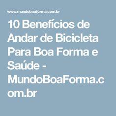 10 Benefícios de Andar de Bicicleta Para Boa Forma e Saúde - MundoBoaForma.com.br