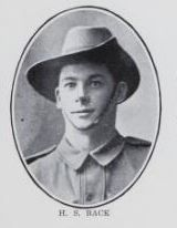 BACK, Herbert Stanley. Private,  No.406,   15th Battalion. Son of Frederick & Teresa  Ann Back, of Granville, Maryborough.  Enlisted in September, 1914. Trained in Brisbane, and sailed for Egypt in December, 1914. He completed  his  training  in  Egpyt,   and  went  to Gallipoli.  Was at  the landing of  25th April, 1915. He  was  wounded on the 9th  May,  1915, and sent to hospital. He subsequently  returned to Gallipoli   in July,1915, and  was  killed on the 8th   August, 1915. (NLA)