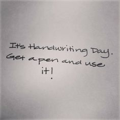 10th Creativity Challenge: Handwariting Day - Get a Pen!