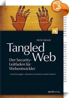 Tangled Web - Der Security-Leitfaden für Webentwickler    ::  Moderne Webanwendungen sind auf einem Wirrwarr von Technologien aufgebaut, die sich über lange Zeit hinweg entwickelt haben und oft zufällig zusammenwirken. Alle diese Technologien - von HTTP-Requests bis hin zu browserseitigen Skripten - haben ihre eigenen, oft subtilen Besonderheiten in puncto Sicherheit. Michal Zalewski, einer der wichtigsten Browser-Security-Experten weltweit, beschreibt in 'Tangled Web' anschaulich, wie...