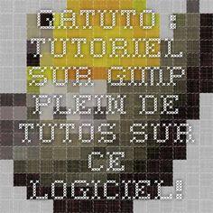 GATuto : Tutoriel sur gimp. Plein de tutos sur ce logiciel!
