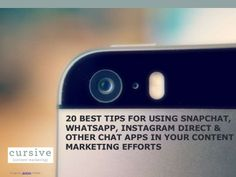 20 Best Tips for Using #Snapchat, #WhatsApp, #Instagram Direct & Other #ChatApps in your #Content #Marketing Efforts
