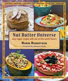 Nut Butter Universe by Robin Robertson, http://www.amazon.com/dp/0980013178/ref=cm_sw_r_pi_dp_Fxaorb0A6W3AY