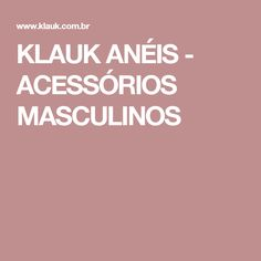 KLAUK ANÉIS - ACESSÓRIOS MASCULINOS