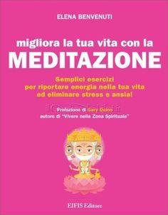 http://langolodelpersonalcoaching.blogspot.it/2013/11/migliora-la-tua-vita-con-la-meditazione.html MIGLIORA LA TUA VITA CON LA MEDITAZIONE Semplici esercizi per riportare energia nella tua vita ed eliminare stress e ansia! di Elena BENVENUTI Recensione di Raffaele CIRUOLO è un quaderno di meditazione pratico ed efficace per chi già medita e per tutti i principianti che vogliono iniziare nel giusto modo Contiene numerosi metodi ed esercizi per meditare e per ritrovare benessere interiore e…