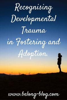 developmental trauma in fostering and adoption