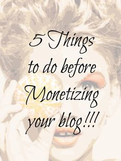 5 things you should do before monetizing your blog. Take these tips to get your blog ready for brands and at the same time make it more inviting to your audience.