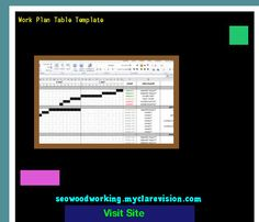 Work Plan Table Template 102507 - Woodworking Plans and Projects!