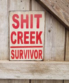 Funny quotes sign Sht Creek survivor sign by KingstonCreations
