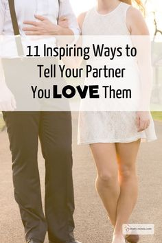 11 Inspiring Ways to Tell Your Husband You Love Him. It's so easy to take your partner for granted but it's so important to show them you're grateful for them. Love the last one!