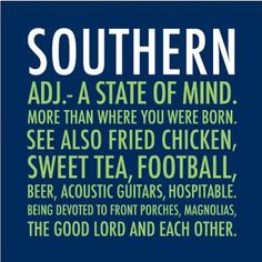 southern...all except the beer for me :)