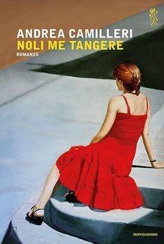 """Laura non c'è. """"Noli me tangere"""" di Andrea Camilleri Noli Me Tangere, Andrea Camilleri, Ibs, My Books, Ghibli, Bella, Fiction, Amazon, Reading"""